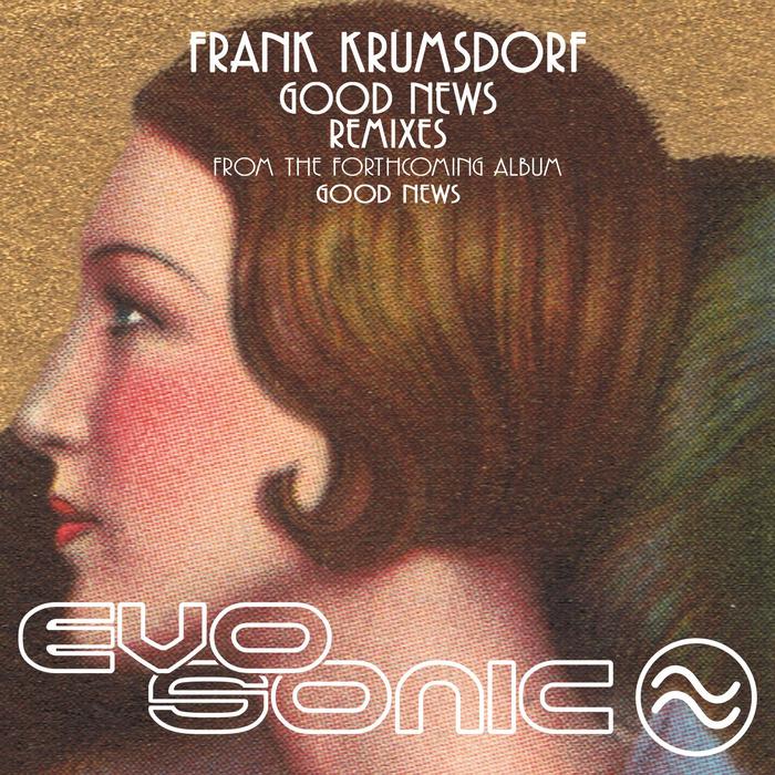 FRANK KRUMSDORF - Good News Remixes