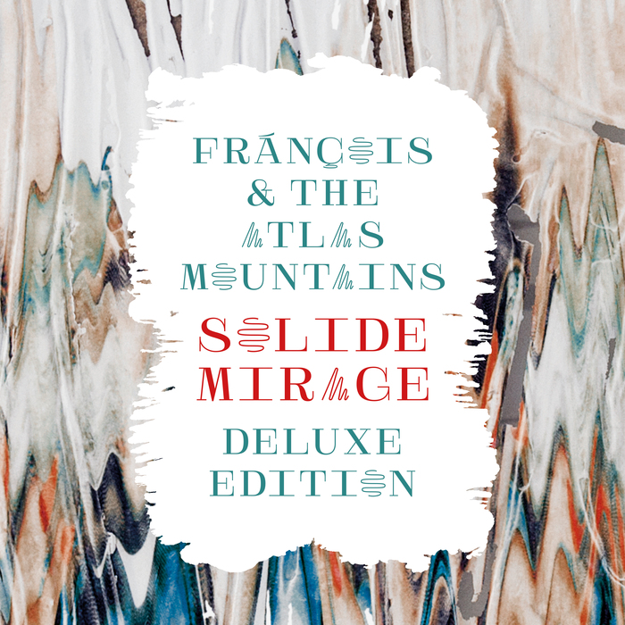 FRANCOIS & THE ATLAS MOUNTAINS - Grand Deraglement