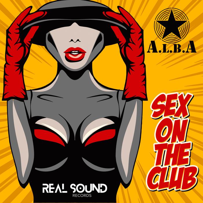 DJ ALBA - Sex On The Club