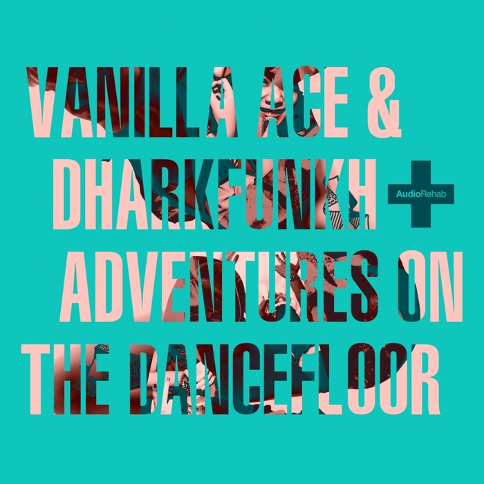 VANILLA ACE/DHARKFUNKH - Adventures On The Dance Floor