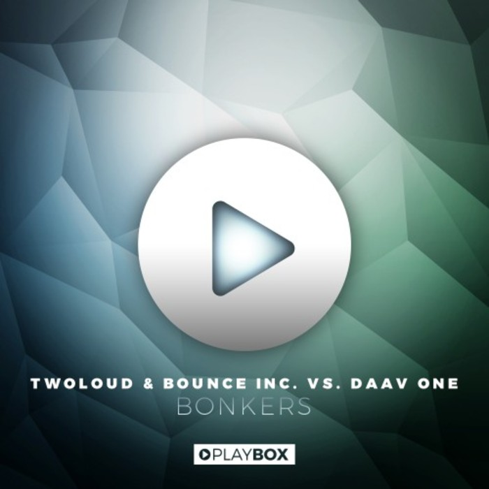 BOUNCE INC & TWOLOUD vs DAAV ONE - Bonkers