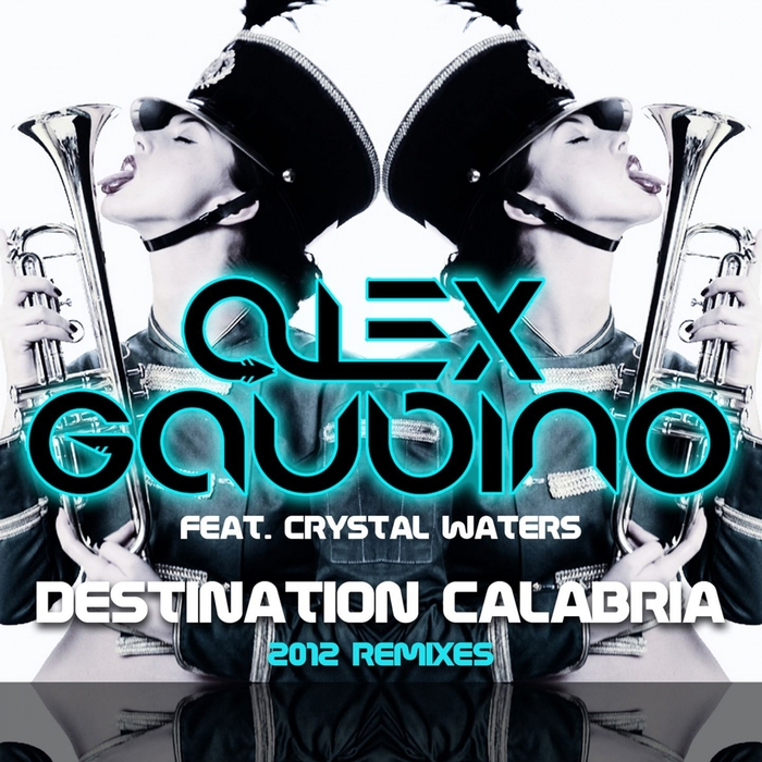 ALEX GAUDINO feat CRYSTAL WATERS - Destination Calabria (2012 Remixes)