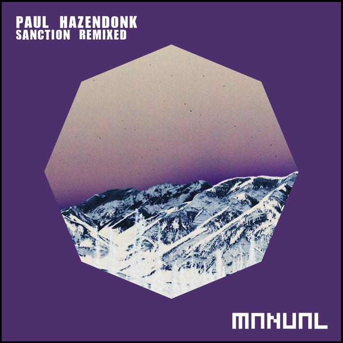 PAUL HAZENDONK - Sanction Remixed