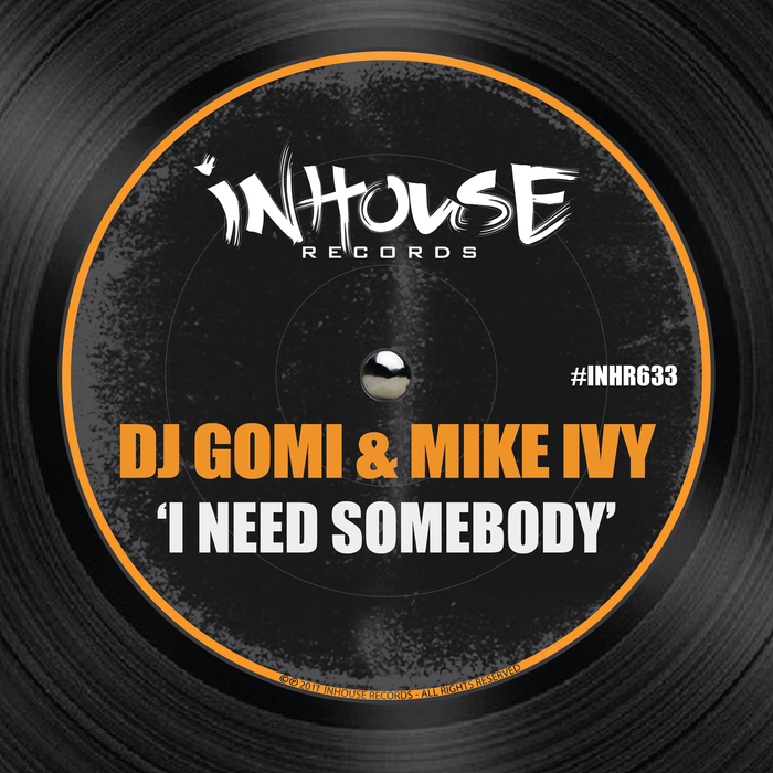 DJ GOMI/MIKE IVY - I Need Somebody