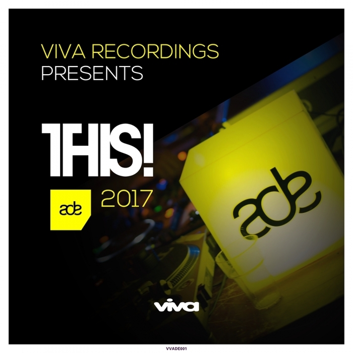 VARIOUS - Viva Recordings Presents: THIS! ADE 2017