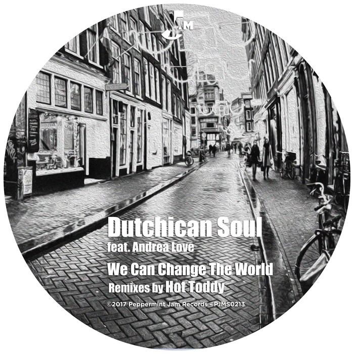 DUTCHICAN SOUL feat ANDREA LOVE - We Can Change The World