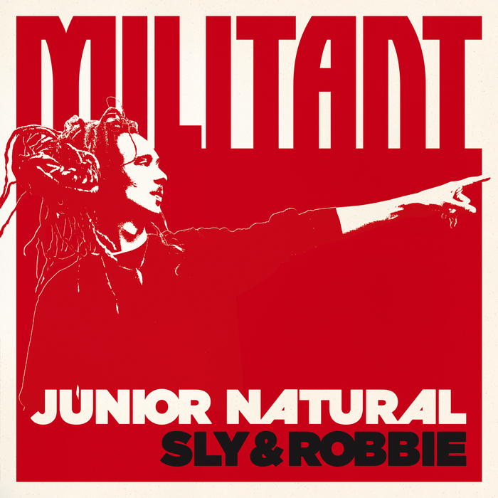 JUNIOR NATURAL/SLY & ROBBIE - Militant