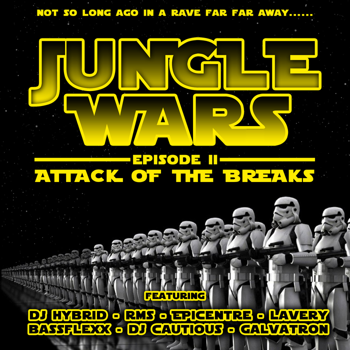 RMS/DJ HYBRID/DJ CAUTIOUS/BASSFLEXX/GALVATRON/EPICENTRE/LAVERY - Jungle Wars: Episode II (Attack Of The Breaks)