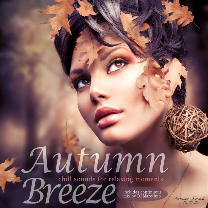 DJ MARETIMO/VARIOUS - Autumn Breeze Vol 1: Chill Sounds For Relaxing Moments (unmixed tracks)