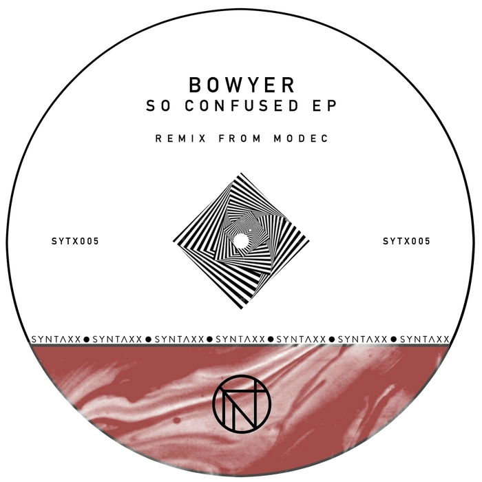 BOWYER - So Confused EP