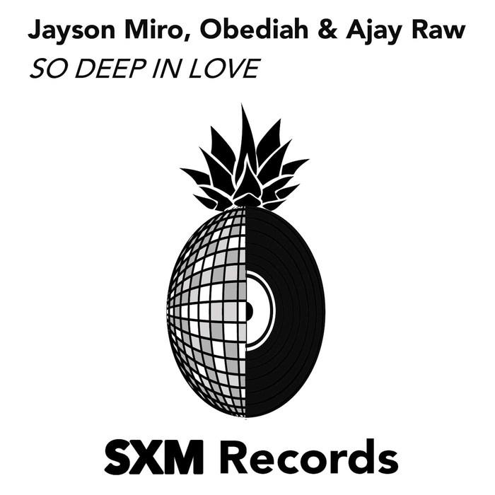 JAYSON MIRO feat OBEDIAH & AJAY RAW - So Deep In Love