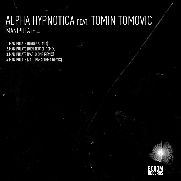 ALPHA HYPNOTICA feat TOMIN TOMOVIC - Manipulate Part 1