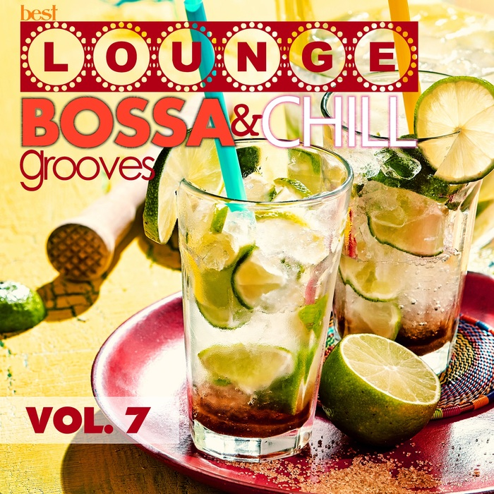VARIOUS - Best Lounge Bossa And Chill Grooves Vol 7