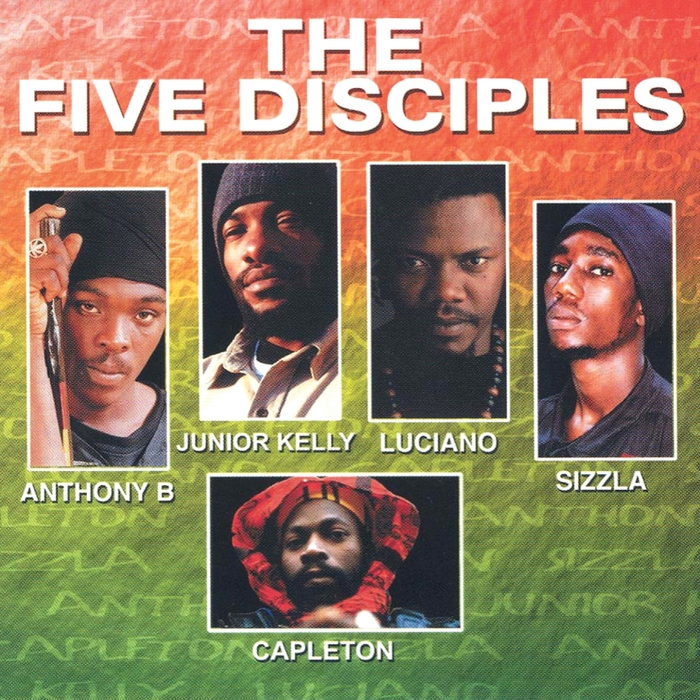 CAPLETON/SIZZLA/LUCIANO/JUNIOR KELLY/ANTHONY B - The Five Disciples