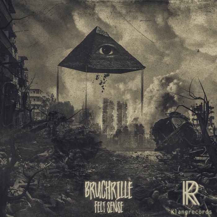 BRUCHRILLE - Felt Sense