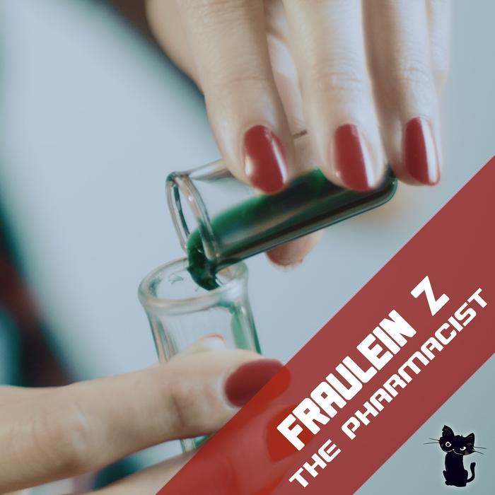 FRAULEIN Z - The Pharmacist