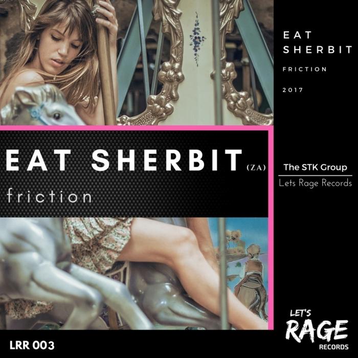 EAT SHERBIT - Friction