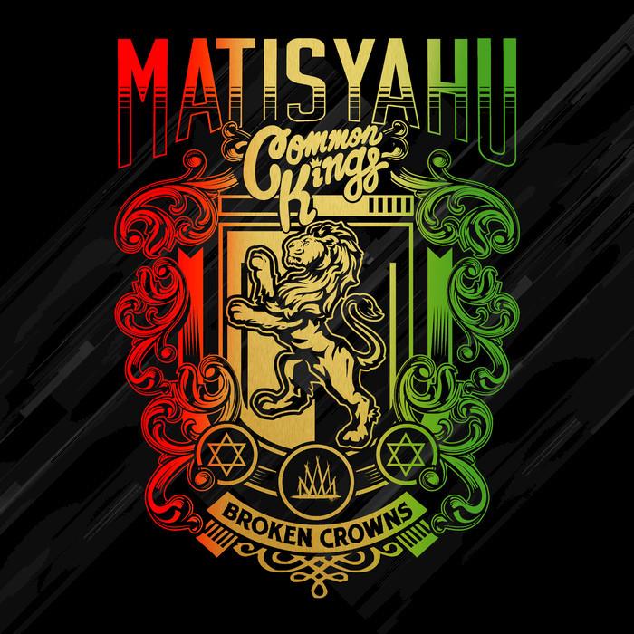 MATISYAHU/COMMON KINGS - Broken Crowns