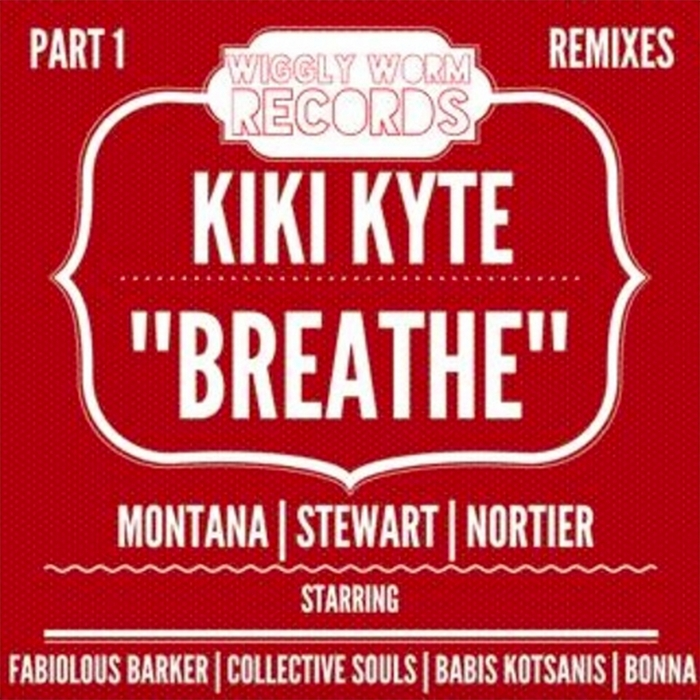MONTANA/STEWART/NORTIER/KIKI KYTE - Breathe (Remixes Part 1)