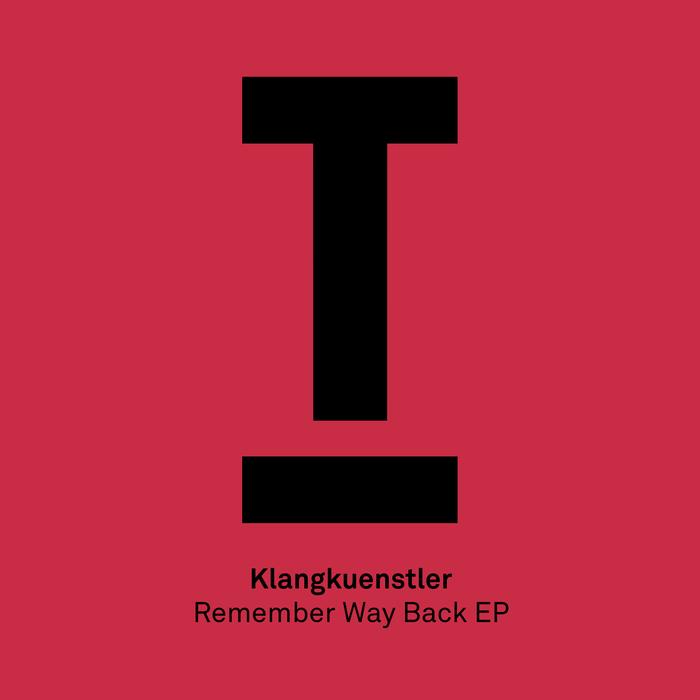 KLANGKUENSTLER - Remember Way Back EP