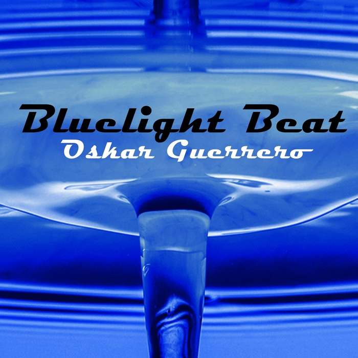 OSKAR GUERRERO - Bluelight Beat