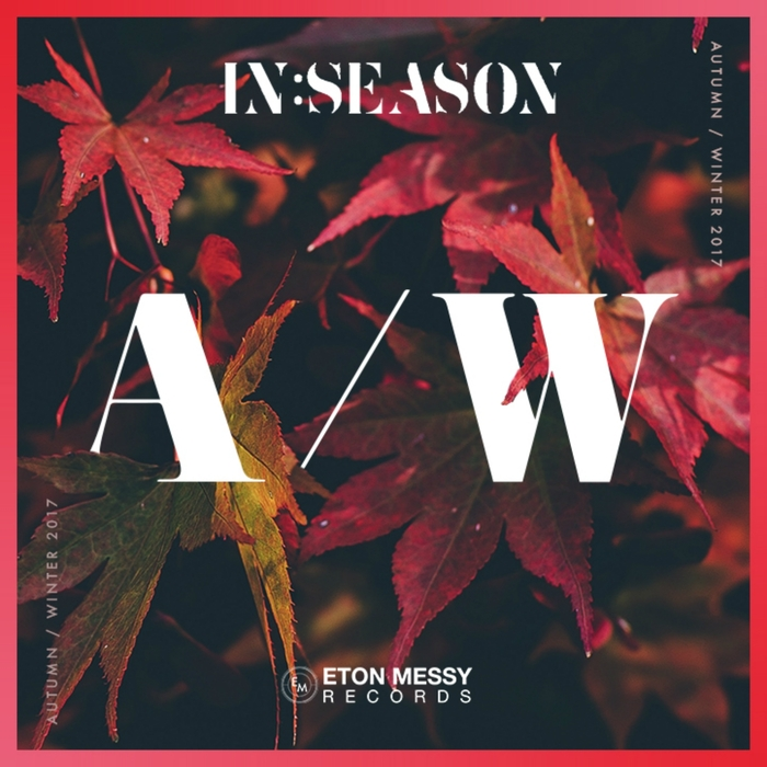 VARIOUS - Eton Messy In:Season (Autumn/Winter 2017)
