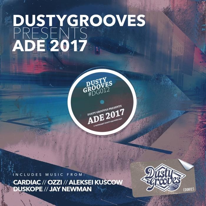 CARDIAC/OZZI/ALEKSEI KUSCOW/DUSKOPE/JAY NEWMAN - Dusty Grooves Presents ADE 2017