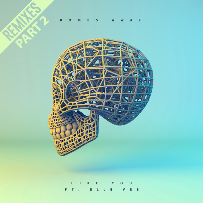 BOMBS AWAY feat Elle Vee - Like You (remixes Pt 2]