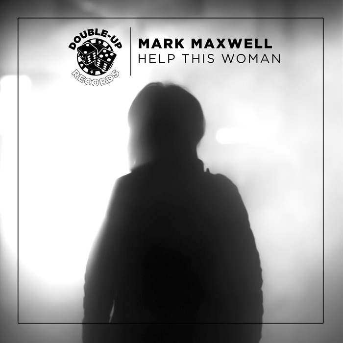 MARK MAXWELL - Help This Woman