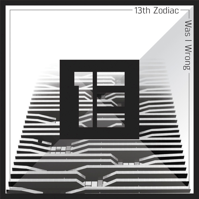 13TH ZODIAC - Was I Wrong