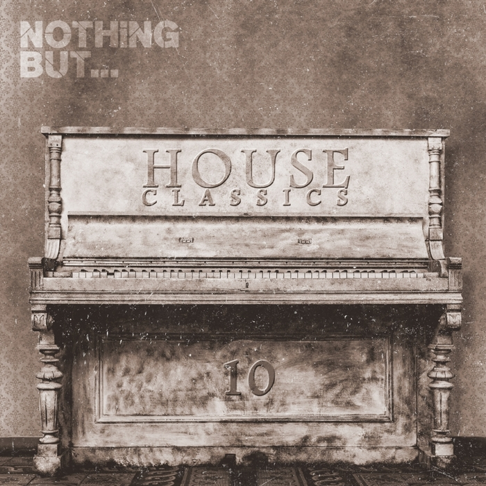 VARIOUS - Nothing But... House Classics Vol 10