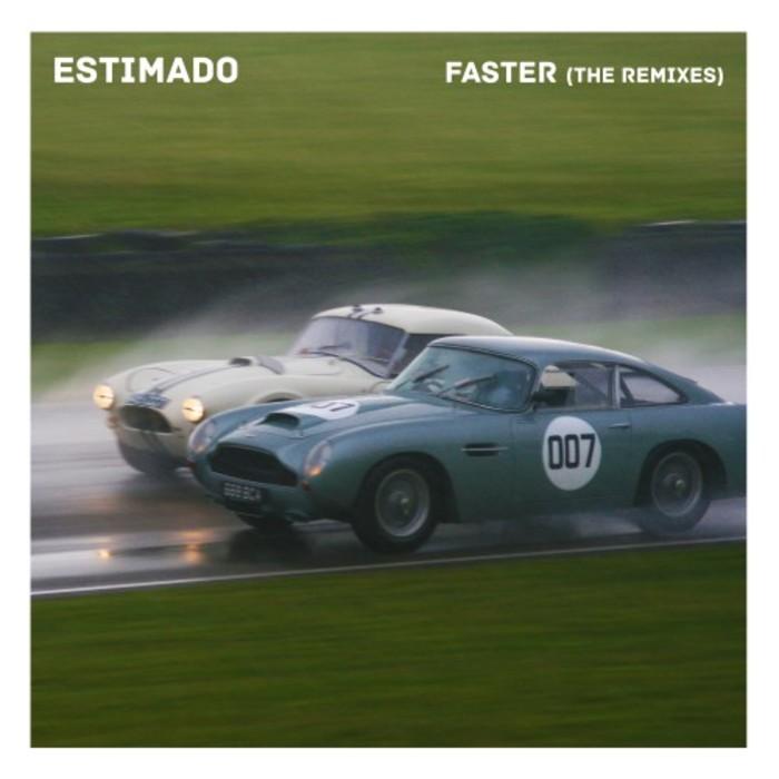 ESTIMADO - Faster (Remixes)