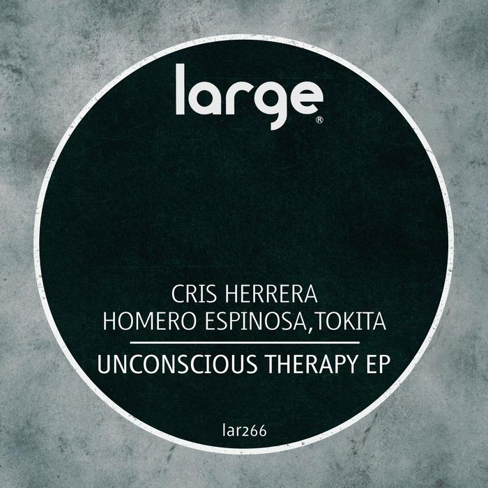 CRIS HERRERA/HOMERO ESPINOSA AND TOKITA - Unconscious Therapy EP