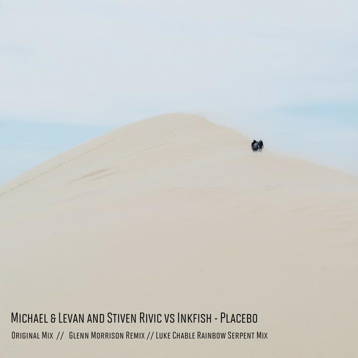 MICHAEL & LEVAN/STIVEN RIVIC/INKFISH - Placebo