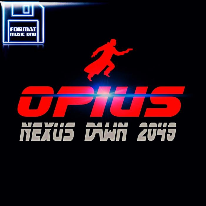 OPIUS - Nexus Dawn 2049