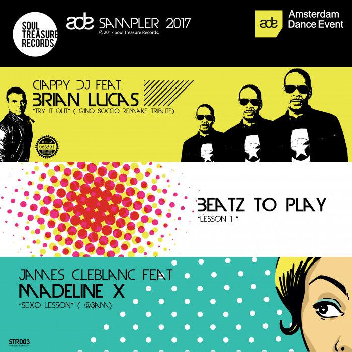 CIAPPY DJ/BEATZ TO PLAY/JAMES C LEBLANC - Soul Treasure Records (ADE Sampler 2017)