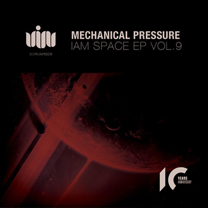 MECHANICAL PRESSURE - I'am Space EP Vol 9