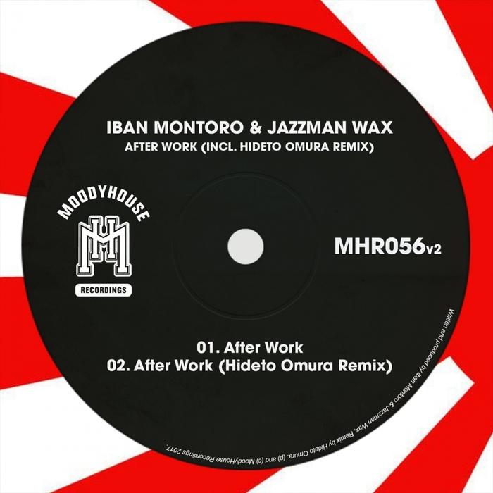IBAN MONTORO & JAZZMAN WAX - After Work (Incl Hideto Omura Remix)