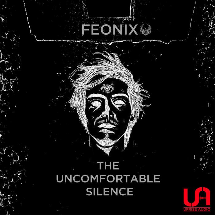 FEONIX - The Uncomfortable Silence