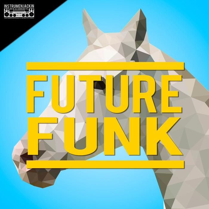 JASON RIVAS/FLOWZHAKER/THE CREEPERFUNK PROJECT/NU DISCO BITCHES/DETROIT 95 PROJECT/SUPERSONIC LIZARDS - Future Funk