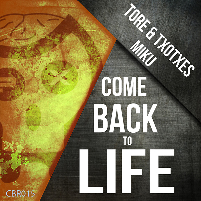 TORE & TXOTXES/DJ MIKU - Come Back To Life