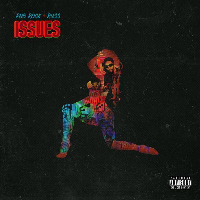 PNB ROCK/RUSS - Issues (feat. Russ)