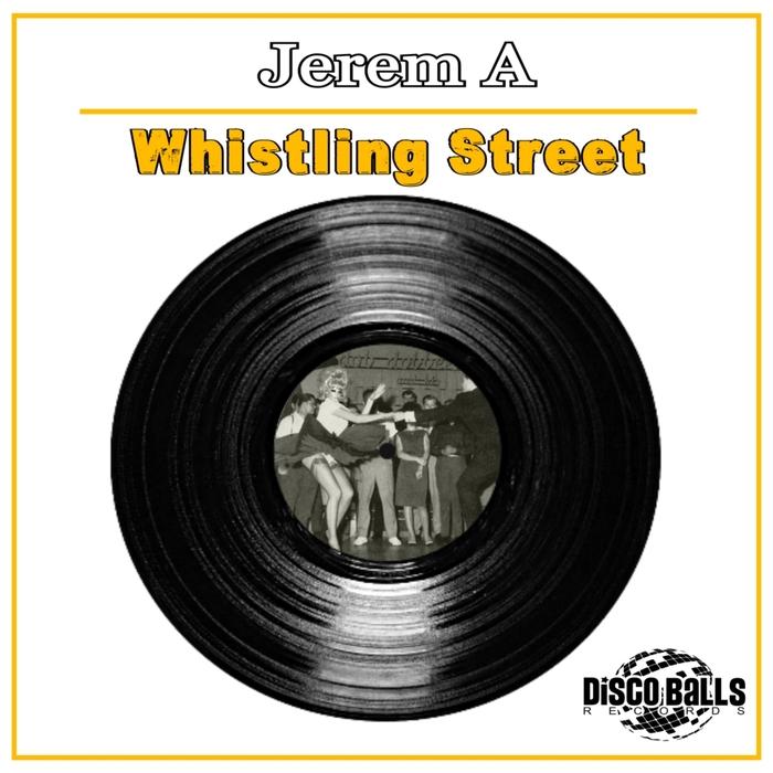 JEREM A - Whistling Street