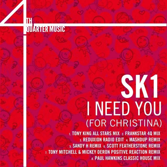 SK1 - I Need You (For Christina)