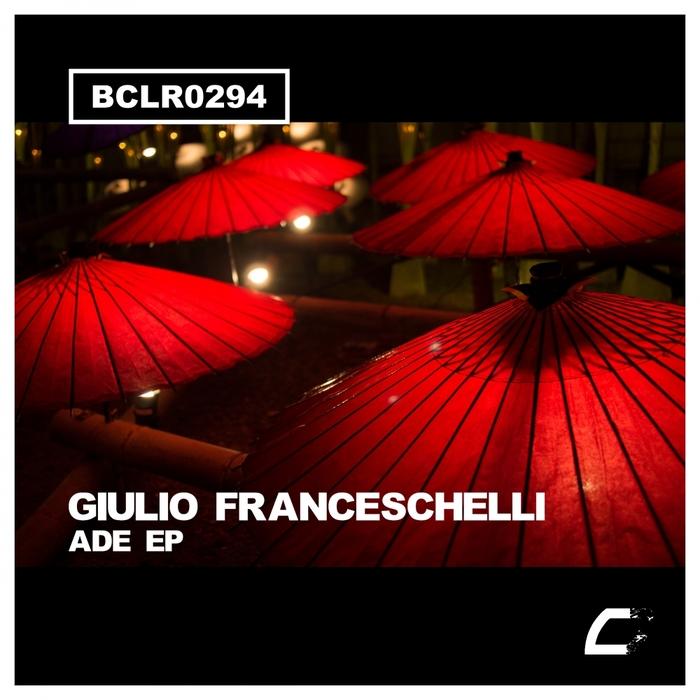 GIULIO FRANCESCHELLI - Ade EP