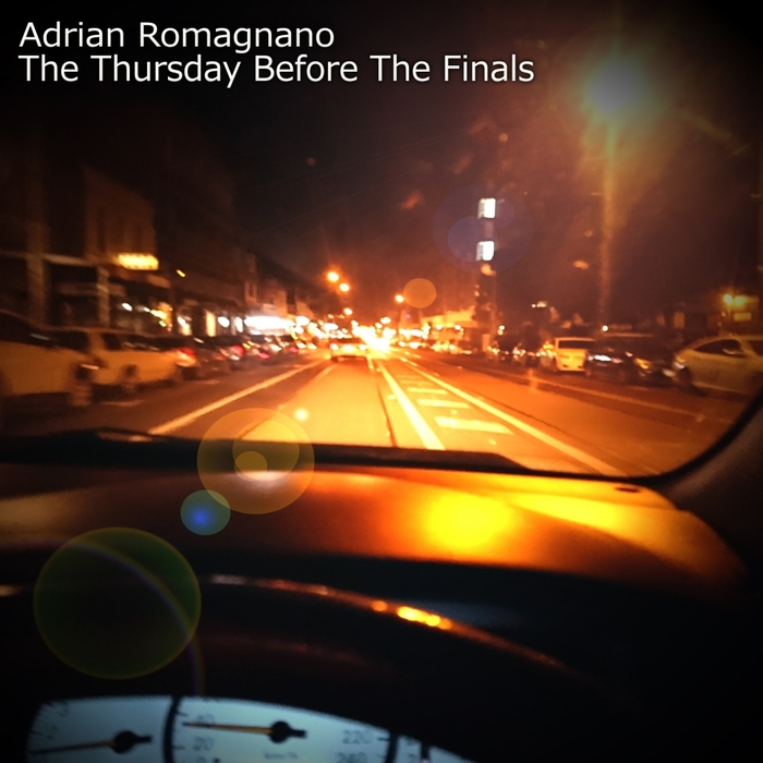 ADRIAN ROMAGNANO - The Thursday Before The Finals