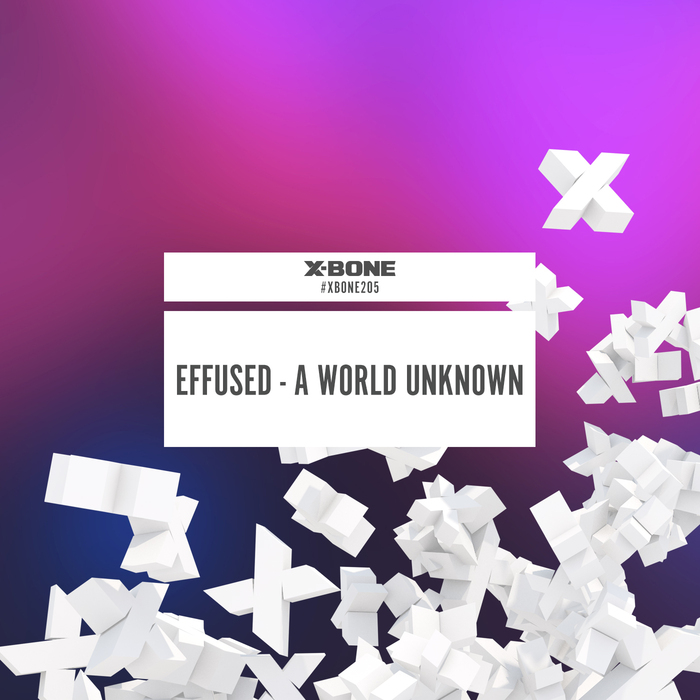 EFFUSED - A World Unknown