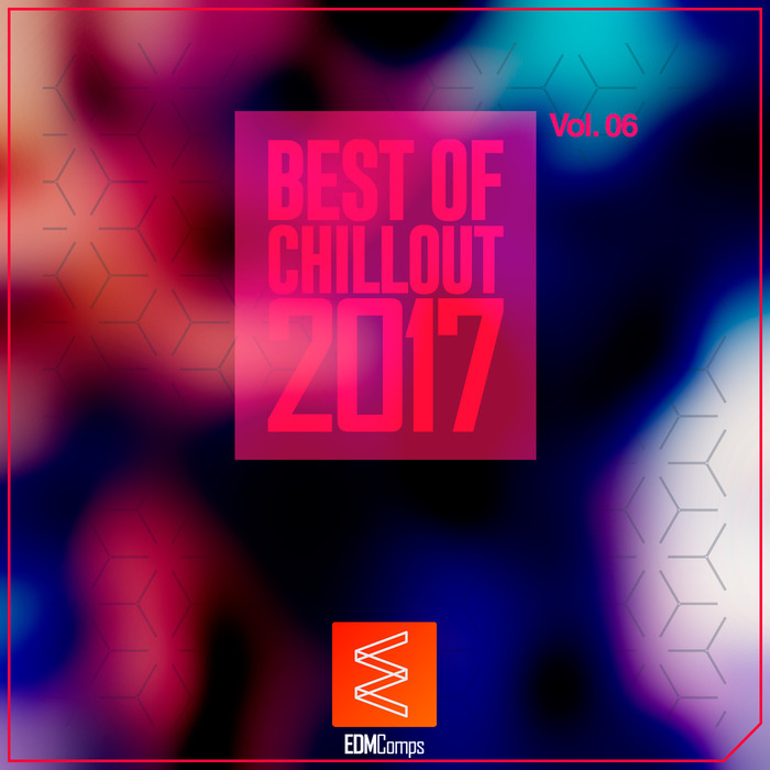 VARIOUS - Best Of Chillout 2017 Vol 06