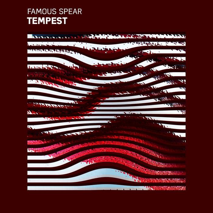 FAMOUS SPEAR - Tempest
