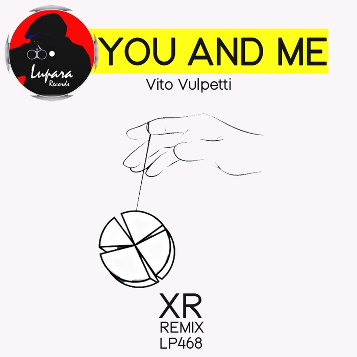 VITO VULPETTI - You & Me (XR remix)
